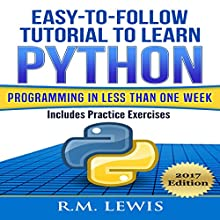 Easy-to-Follow Tutorial to Learn Python Programming in Less Than One Week: Includes Practice Exercises | Livre audio Auteur(s) : R. M. Lewis Narrateur(s) : Christopher Born