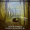 Precious Victims: Penguin True Crime Hörbuch von Don W. Weber, Charles Bosworth Jr. Gesprochen von: Kevin Pierce
