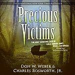 Precious Victims: Penguin True Crime | Don W. Weber,Charles Bosworth Jr.