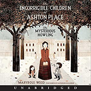 The Incorrigible Children of Ashton Place Hörbuch