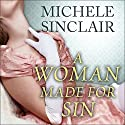 A Woman Made for Sin: Promises Trilogy Series, Book 2 (       UNABRIDGED) by Michele Sinclair Narrated by Corrie James
