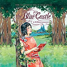 The Blue Castle Audiobook by L. M. Montgomery Narrated by Barbara Barnes