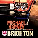 Brighton Audiobook by Michael Harvey Narrated by John Moraitis
