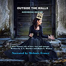 Outside the Walls (       UNABRIDGED) by Alexandra Butcher, Diana L. Wicker Narrated by Melanie Fraser