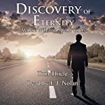Discovery of Eternity: Where Will You Spend Yours? | Tom Thiele