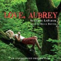 Love, Aubrey (       UNABRIDGED) by Suzanne LaFleur Narrated by Becca Battoe