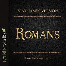 Holy Bible in Audio - King James Version: Romans (       UNABRIDGED) by King James Version Narrated by David Cochran Heath