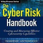 The Cyber Risk Handbook: Creating and Measuring Effective Cybersecurity Capabilities Hörbuch von Domenic Antonucci Gesprochen von: Mark Schectman
