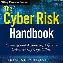 The Cyber Risk Handbook: Creating and Measuring Effective Cybersecurity Capabilities | Livre audio Auteur(s) : Domenic Antonucci Narrateur(s) : Mark Schectman