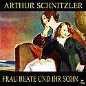 Frau Beate und ihr Sohn Hörbuch von Arthur Schnitzler Gesprochen von: Birgit Doll
