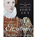 Elizabeth: The Forgotten Years Audiobook by John Guy Narrated by Alex Jennings