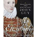 Elizabeth: The Forgotten Years   John Guy