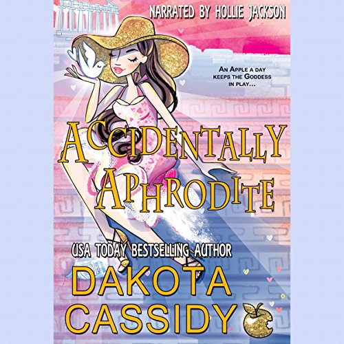 Accidentals 10 - Accidentally Aphrodite - Dakota Cassidy