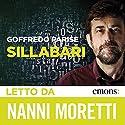 Sillabari Hörbuch von Goffredo Parise Gesprochen von: Nanni Moretti