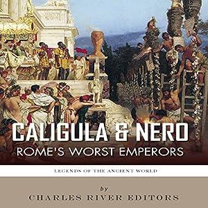 Caligula & Nero: Rome's Worst Emperors Audiobook