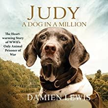 Judy: A Dog in a Million (       UNABRIDGED) by Damien Lewis Narrated by Ben Addis