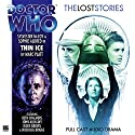 Thin Ice: Doctor Who - The Lost Stories Audiobook by Marc Platt Narrated by Sylvester McCoy, Sophie Aldred, Beth Chalmers