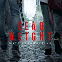 Dead Weight Audiobook by Matt Casamassina Narrated by Joshua Nicholson