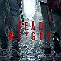 Dead Weight Audiobook by Matt Casamassina Narrated by Joshua Nicholson