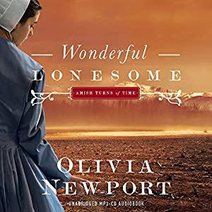Wonderful Lonesome: Amish Turns of Time, Book 1 | [Olivia Newport]