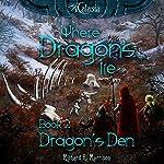 Where Dragons Lie: Dragon's Den, Book 2 | Richard R. Morrison