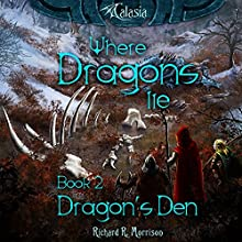 Dragon's Den: Where Dragons Lie, Book 2 Audiobook by Richard R. Morrison Narrated by Richard R. Morrison