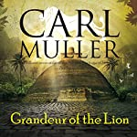 Grandeur of the Lion | Carl Muller