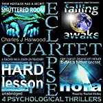 Eclipse Quartet: 4 Psychological Thrillers: Thriller Foursome of Kidnap, Paranoia, Obsession, and Emotional Blackmail | Charles J. Harwood