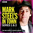 Mark Steel's In Town: Series 1 & 2: The BBC Radio 4 Comedy Series Radio/TV Program by Mark Steel Narrated by Mark Steel