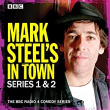 Mark Steel's In Town: Series 1 & 2: The BBC Radio 4 Comedy Series Radio/TV Program Auteur(s) : Mark Steel Narrateur(s) : Mark Steel