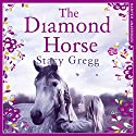 The Diamond Horse Audiobook by Stacy Gregg Narrated by Sarah Ovens
