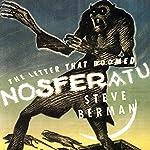 The Letter That Doomed Nosferatu | Steve Berman
