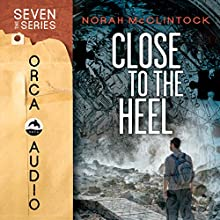 Close to the Heel: Seven, Book 5 (       UNABRIDGED) by Norah McClintock Narrated by Joseph Zieja