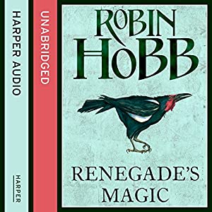Renegade's Magic: The Soldier Son Trilogy, Book 3 | [Robin Hobb]