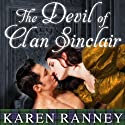 The Devil of Clan Sinclair: Clan Sinclair, Book 1 (       UNABRIDGED) by Karen Ranney Narrated by Anne Flosnik