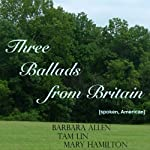 Three Ballads from Britain: Barbara Allen, Tam Lin, Mary Hamilton |  Groark Audio