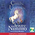 The Dragon's Child & The Night of the Unicorn Audiobook by Jenny Nimmo Narrated by Leanne Westbury