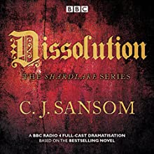 Shardlake: Dissolution: BBC Radio 4 full-cast dramatisation Radio/TV Program by C J Sansom Narrated by Jason Watkins, Mark Bonnar