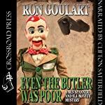 Even the Butler Was Poor: A Ben Spanner & H. J. Mavity Mystery (       UNABRIDGED) by Ron Goulart Narrated by Clifton Satterfield