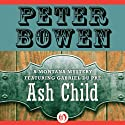 Ash Child: A Montana Mystery featuring Gabriel Du Pré, Book Nine