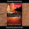 The Unrelenting Tide: Islands of Intrigue, San Juans (       UNABRIDGED) by Lynnette Bonner Narrated by Johanna Parker