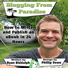 How to Write and Publish an eBook in 24 Hours (       UNABRIDGED) by Ryan Biddulph Narrated by Gene Blake