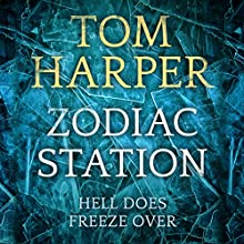 Zodiac Station (       UNABRIDGED) by Tom Harper Narrated by Piers Wehener