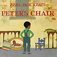 Peter's Chair Audiobook by Ezra Jack Keats Narrated by Jane Harvey