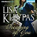 Dreaming of You (       UNABRIDGED) by Lisa Kleypas Narrated by Rosalyn Landor