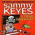 Sammy Keyes and the Dead Giveaway (       UNABRIDGED) by Wendelin Van Draanen Narrated by Tara Sands