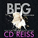 Beg: Songs of Submission, Book 1 Audiobook by CD Reiss Narrated by Jo Raylan