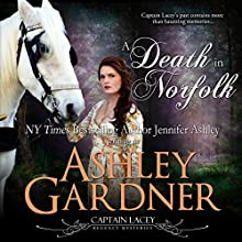 A Death in Norfolk: Captain Lacey Regency Mysteries, Book 7 Audiobook by Ashley Gardner, Jennifer Ashley Narrated by James Gillies