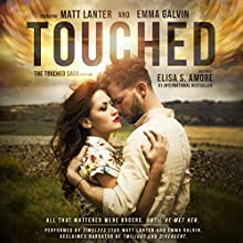 Touched: The Caress of Fate, Book 1 | Livre audio Auteur(s) : Elisa S. Amore Narrateur(s) : Emma Galvin, Matt Lanter