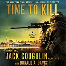 Time to Kill: A Sniper Novel (       UNABRIDGED) by Jack Coughlin Narrated by Donald A. Davis